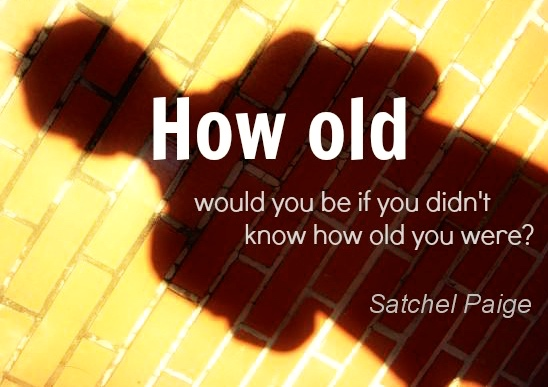 age-quotes-how-old-would-you-be-satchel-paige