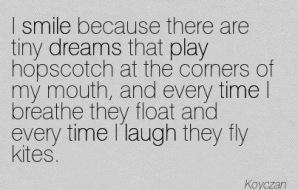 Quotation-Koyczan-smile-play-laugh-dreams-time-Meetville-Quotes-233662 (1)