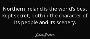 quote-northern-ireland-is-the-world-s-best-kept-secret-both-in-the-character-of-its-people-liam-neeson-93-3-0331 (1)